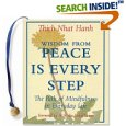 Peace in Every Step: The Path of Mindfulness in Everyday Life